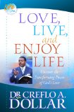 Love, Live, and Enjoy Life: Uncover the Transforming Power of God's Love (Life Solution) 9780446698405
