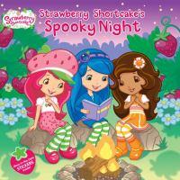 Strawberry Shortcake's Spooky Night (Strawberry Shortcake) 9780448455891