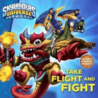 Take Flight and Fight! (Skylanders Universe) 9780448484860