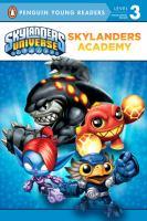 Skylanders Academy (Skylanders Universe, Penguin Young Readers Level 3) 9780448487700