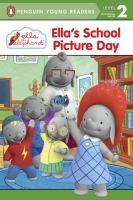 Ella's School Picture Day (Ella the Elephant) 9780448489223