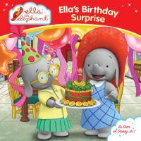 Ella's Birthday Surprise (Ella the Elephant) 9780448489254
