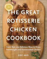 The Great Rotisserie Chicken Cookbook 9780449016404
