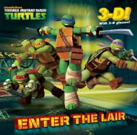 Enter the Lair (Teenage Mutant Ninja Turtles) 9780449813850