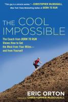 The Cool Impossible: The Running Coach From Born to Run Shows How to Get the Most From Your Miles--and From Yourself 9780451416346