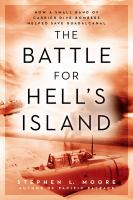 The Battle for Hell's Island: How a Small Band of Carrier Dive-Bombers Helped Save Guadalcanal 9780451473752