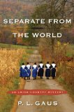 Separate from the World: An Amish-Country Mystery 9780452296718