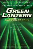 Green Lantern and Philosophy: No Evil Shall Escape this Book 9780470575574