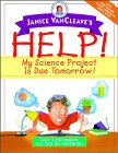 Janice VanCleave's Help! My Science Project Is Due Tomorrow! 9780471331001