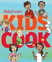 Betty Crocker Kids Cook! 9780544570023