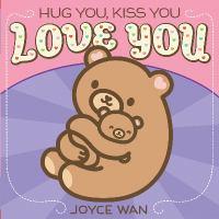 Hug You, Kiss You, Love You 9780545540452
