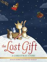 The Lost Gift: A Christmas Story 9780553524819