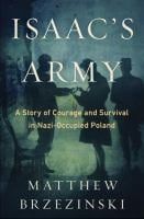 Isaac's Army: A Story of Courage and Survival in Nazi-Occupied Poland 9780553807271