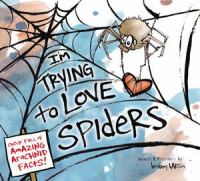 I'm Trying to Love Spiders 9780670016938