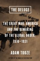 The Deluge: The Great War, America and the Remaking of the Global Order, 1916-1931 9780670024926