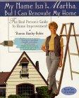 My Name Isn't Martha, But I Can Renovate My Home 9780671015435