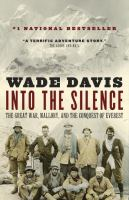 Into the Silence: The  Great War, Mallory, and the Conquest of Everest 9780676979206