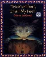 Trick Or Treat, Smell My Feet 9780688170615
