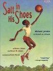Salt In His Shoes: Michael Jordan in Pursuit of a Dream 9780689834196