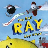 The Day Ray Got Away 9780689873751