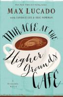 Miracle at the Higher Grounds Cafe 9780718036171