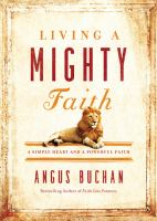 Living a Mighty Faith: A Simple Heart and a Powerful Faith 9780718076290