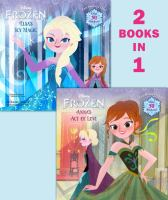 Anna's Act of Love/Elsa's Icy Magic (Disney Frozen, 2 Books in 1) 9780736430616