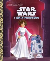 I Am a Princess (Star Wars) 9780736436052