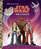 I Am a Pilot (Star Wars) 9780736436212