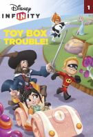 Toy Box Trouble! (Disney Infinity, Stepping Stone Level 1) 9780736481724