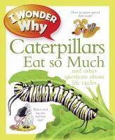 I Wonder Why Caterpillars Eat So Much 9780753467077