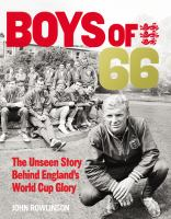 The Boys of '66: The Unseen Story Behind England's World Cup Glory 9780753557105