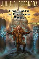 The Gate To Futures Past (Reunification, Bk.2) 9780756408701