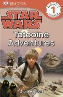 Tatooine Adventures (Star Wars, DK Readers, Level 1) 9780756671280