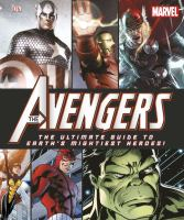 The Avengers: The Ultimate Guide to Earth's Mightiest Heroes! (Marvel) 9780756690250