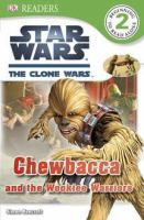 Star Wars The Clone Wars: Chewbacca and the Wookiee Warriors (DK Readers Level 2) 9780756692452