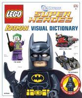 LEGO Batman: Visual Dictionary (LEGO DC Universe Super Heroes) 9780756697877