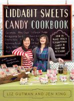 The Liddabit Sweets Candy Cookbook 9780761166450