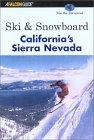 Ski & Snowboard California's Sierra Nevada 9780762712427