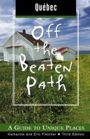 Quebec Off the Beaten Path (Third Edition) 9780762727445
