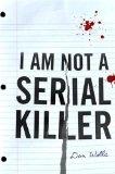 I Am Not A Serial Killer 9780765327826