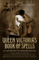 Queen Victoria's Book of Spells: An Anthology of Gaslamp Fantasy 9780765332264