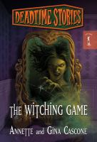 The Witching Game (Deadtime Stories) 9780765369727