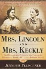 Mrs. Lincoln and Mrs. Keckly 9780767902595