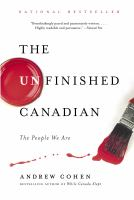 The Unfinished Canadian: The People We Are 9780771022869