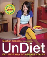 UnDiet: Eat Your Way to Vibrant Health 9780771084119