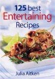 125 Best Entertaining Recipes 9780778801610