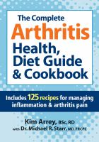 The Complete Arthritis Health, Diet Guide & Cookbook 9780778804192