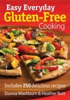 Easy Everyday Gluten-Free Cooking 9780778804628