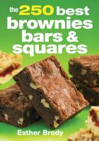 The 250 Best Brownies, Bars & Squares 9780778804673